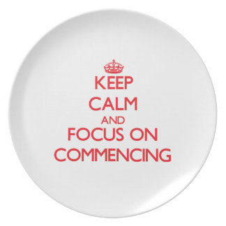 Keep Calm and focus on Commencing Dinner Plate