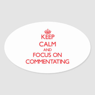 Keep Calm and focus on Commentating Stickers