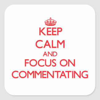 Keep Calm and focus on Commentating Sticker