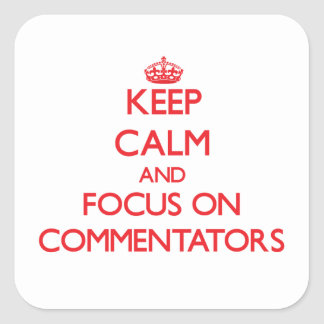 Keep Calm and focus on Commentators Sticker