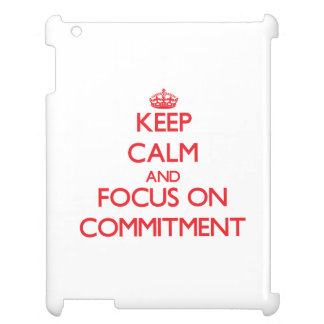 Keep Calm and focus on Commitment iPad Case