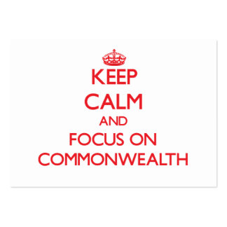Keep Calm and focus on Commonwealth Business Cards
