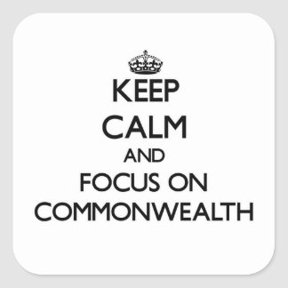 Keep Calm and focus on Commonwealth Square Sticker