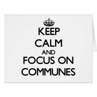 Keep Calm and focus on Communes Cards