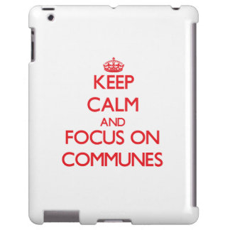 Keep Calm and focus on Communes