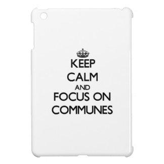 Keep Calm and focus on Communes iPad Mini Case