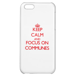 Keep Calm and focus on Communes iPhone 5C Covers