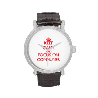 Keep Calm and focus on Communes Wrist Watches