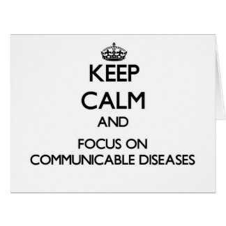 Keep Calm and focus on Communicable Diseases Card