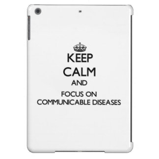 Keep Calm and focus on Communicable Diseases iPad Air Cover