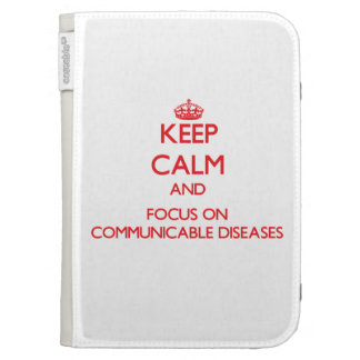 Keep Calm and focus on Communicable Diseases Kindle Cases