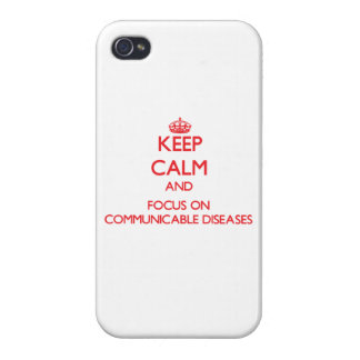 Keep Calm and focus on Communicable Diseases iPhone 4/4S Covers