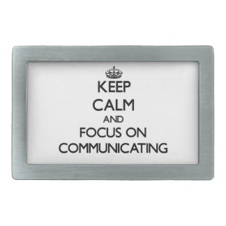 Keep Calm and focus on Communicating Belt Buckle