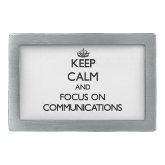 Keep Calm and focus on Communications Belt Buckles