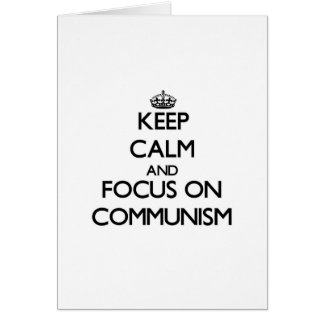 Keep Calm and focus on Communism Cards