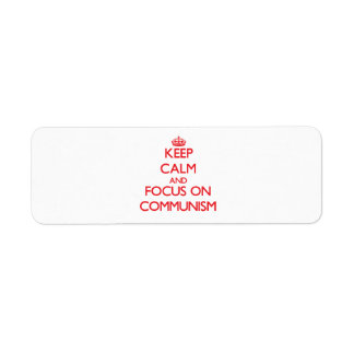 Keep Calm and focus on Communism Labels