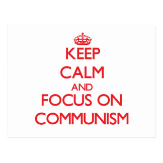 Keep Calm and focus on Communism Post Cards