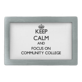 Keep Calm and focus on Community College Belt Buckles