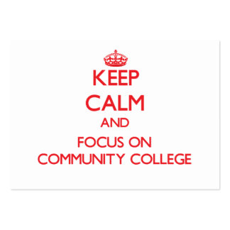 Keep Calm and focus on Community College Large Business Cards (Pack Of 100)