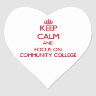 Keep Calm and focus on Community College Heart Sticker
