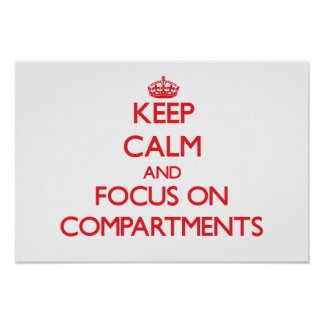 Keep Calm and focus on Compartments Posters
