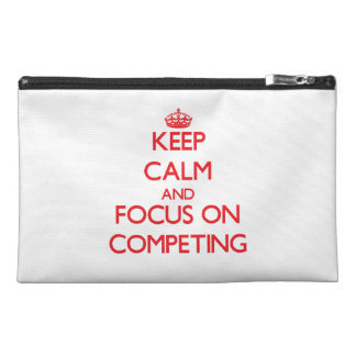 Keep Calm and focus on Competing Travel Accessories Bags
