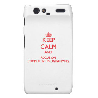 Keep calm and focus on Competitive Programming Motorola Droid RAZR Covers