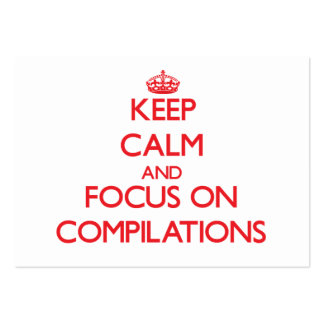 Keep Calm and focus on Compilations Business Card Template