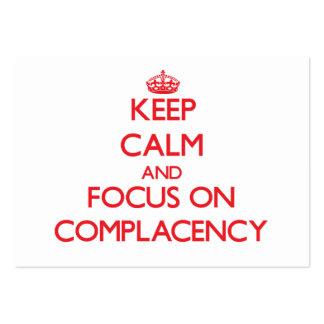 Keep Calm and focus on Complacency Business Card Template