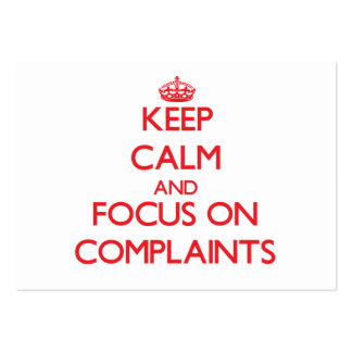 Keep Calm and focus on Complaints Business Card Templates