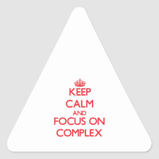 Keep Calm and focus on Complex Triangle Stickers