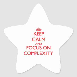 Keep Calm and focus on Complexity Star Sticker