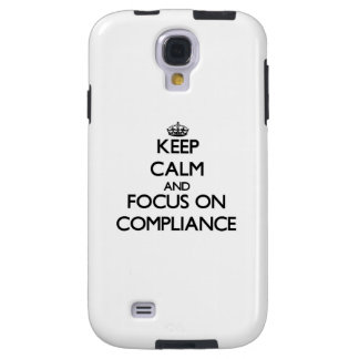 Keep Calm and focus on Compliance Galaxy S4 Case