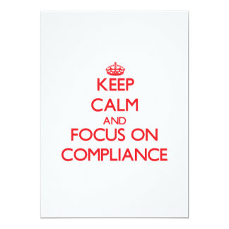 Keep Calm and focus on Compliance 5x7 Paper Invitation Card
