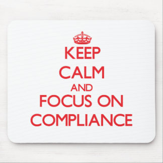 Keep Calm and focus on Compliance Mouse Pad