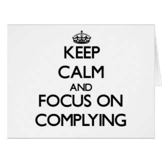 Keep Calm and focus on Complying Large Greeting Card