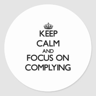Keep Calm and focus on Complying Stickers