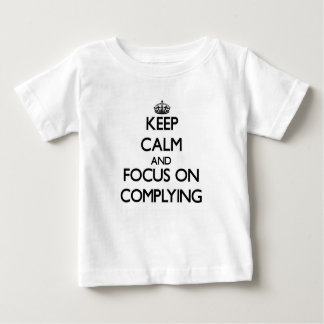 Keep Calm and focus on Complying T-shirts