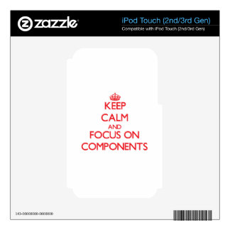 Keep Calm and focus on Components iPod Touch 2G Decal