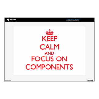 """Keep Calm and focus on Components 15"""" Laptop Decals"""
