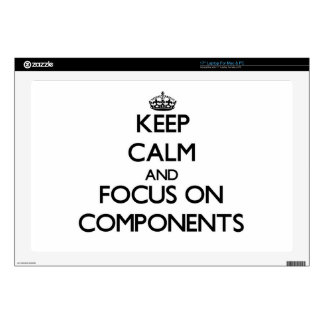 Keep Calm and focus on Components Laptop Skins