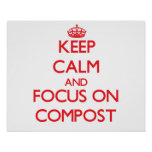 Keep Calm and focus on Compost Posters