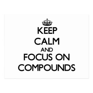 Keep Calm and focus on Compounds Postcards