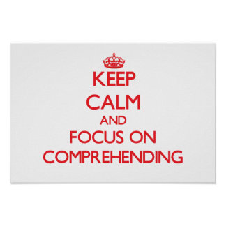 Keep Calm and focus on Comprehending Posters