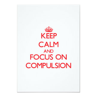 Keep Calm and focus on Compulsion Announcement