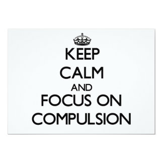 Keep Calm and focus on Compulsion 5x7 Paper Invitation Card