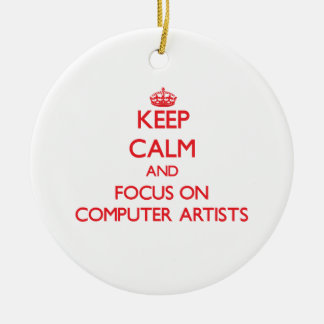 Keep Calm and focus on Computer Artists Ornaments