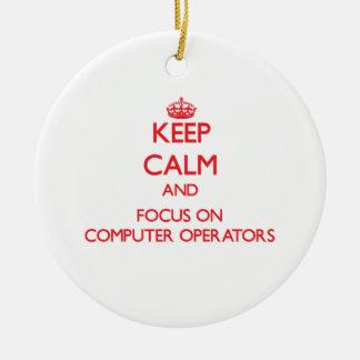 Keep Calm and focus on Computer Operators Christmas Ornament