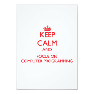 Keep calm and focus on Computer Programming Invites