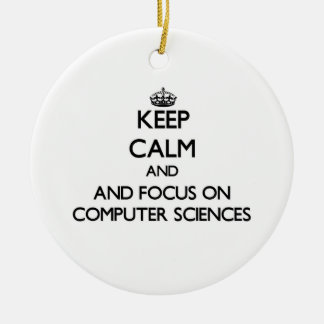 Keep calm and focus on Computer Sciences Christmas Tree Ornaments
